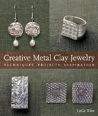 Creative Metal Clay Jewelry - Cece Wire (ISBN 9781600591822)