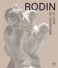 Rodin, Le Livre Du Centenaire - Chatherine Chevillot, Antoinette Le Normand-Romain (ISBN 9782711863730)