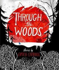 Through the Woods - Emily Carroll (ISBN 9781442465961)