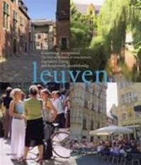 Leuven - Jos Stroobants, Jan Devyver, Bart Van Leuven, Agnès Sarrazin (ISBN 9789020958140)