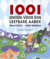 1001 ideeen voor een leefbare aarde - Joanna Yarrow (ISBN 9789058777607)