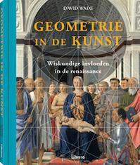Geometrie in de Kunst - David Wade (ISBN 9789089984982)