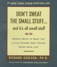 Don't Sweat the Small Stuff... and It's All Small Stuff - Richard Carlson (ISBN 9780786881857)
