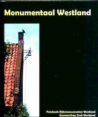 Monumentaal Westland - H. Groenewegen, A.-F. Middelburg, T. van Straalen (ISBN 9789079042012)