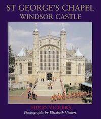 St George's Chapel, Windsor Castle - Hugo Vickers (ISBN 9781904349570)