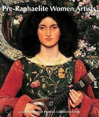 Pre-Raphaelite Women Artists ; Publ.on the Occasion of the Exhibition at Manchester City Art Galleries, 22 November 1997-22 February 1998 - Jan Marsh, Pamela Gerrish Nunn (ISBN 9780500281048)