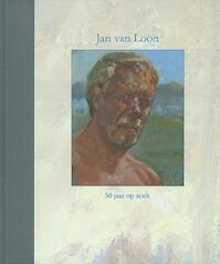 Jan van Loon - Harry Tupan, H.R. Tupan, Diederik Kraaijpoel, Asaf Ben Menahem, Eric Bos (ISBN 9789072736628)