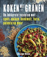 Koken met granen - Laura Agar Wilson (ISBN 9789089896643)