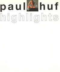 Paul Huf: Highlights - Paul Huf (ISBN 9789074271554)
