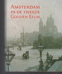 Amsterdam in de tweede Gouden Eeuw - (ISBN 9789068682458)