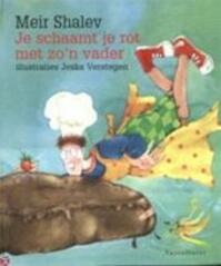 Je schaamt je rot met zo'n vader - M. Shalev (ISBN 9789056173340)