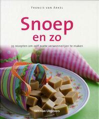 Snoep en zo - Francis van Arkel (ISBN 9789048302994)