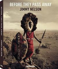 Before They Pass Away, Small Hardcover Edition - Jimmy Nelson (ISBN 9783832733186)