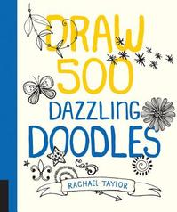 Draw 500 Dazzling Doodles - Rachael Taylor (ISBN 9781631590894)