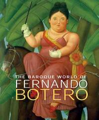 The Baroque World of Fernando Botero - John Sillevis (ISBN 9780300123593)