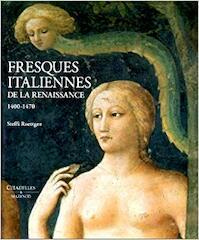Les fresques italiennes de la Renaissance 1400 - 1470 - Steffie Roettgen (ISBN 2850881341)