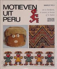 Motieven uit Peru - Margit Reij (ISBN 9789021020655)