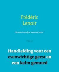 Handleiding voor een evenwichtige geest en een kalm gemoed - Frédéric Lenoir (ISBN 9789079001286)