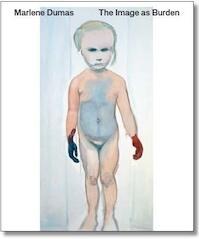 Marlene Dumas. The Image as Burden - Marlene Dumas (ISBN 9789050061896)