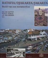 Batavia / Djakarta / Jakarta - M. E. de Vletter, R. P. G. A. Voskuil, J. R. van Diessen (ISBN 9074861091)