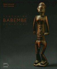 Babembe Statuaire / Sculpture - Raoul Lehuard, Alain Lecomte (ISBN 9788874395446)