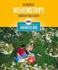 DE MOOISTE WEEKENDTRIPS VOOR HET HELE GEZIN VAN VLAANDEREN VAKANTIELAND - Unknown (ISBN 9789020994797)