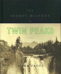 Secret History of Twin Peaks - Mark Frost (ISBN 9781447293866)