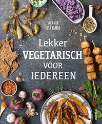Lekker vegetarisch voor iedereen - Sara Ask, Lisa Bjarbo (ISBN 9789044749816)