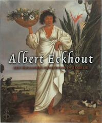 ALBERT ECKHOUT : EEN HOLLANDSE KUNSTENAAR IN BRAZILIË - Algemeen (ISBN 9789040089725)