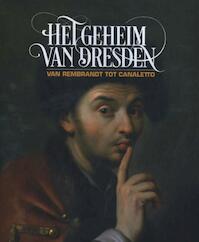 Het geheim van Dresden - Andreas Blühm, Maike Hohn (ISBN 9789071691775)