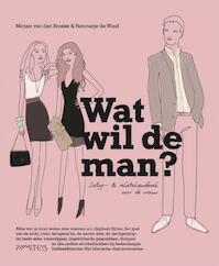 Wat wil de man? - M. van den Broeke, Femmetje de Wind (ISBN 9789044615869)