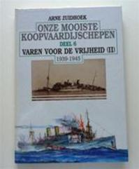 Onze mooiste koopvaardijschepen / 6 varen voor de vrijheid (II) 1939-1945 - A. Zuidhoek (ISBN 9789060130285)