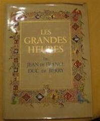 Les Grandes heures de Jean de France, duc de Berry - Marcel Thomas