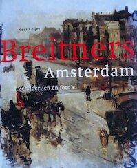 Breitners Amsterdam - Kees Keijer (ISBN 9789068683554)
