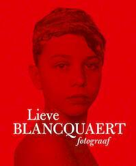 Fotograaf - Lieve Blancquaert (ISBN 9789020991086)