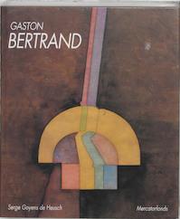 Gaston Bertrand (1910-1994) - S. Goyens de Heusch (ISBN 9789061534020)