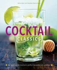 Cocktail classics - Helmut Adam, Jens Hasenbein, Bastian Heuser (ISBN 9789044744170)