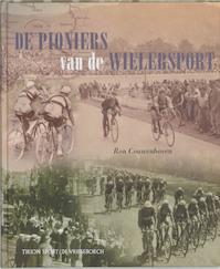 De pioniers van de wielersport - Ron. Couwenhoven (ISBN 9789060765319)