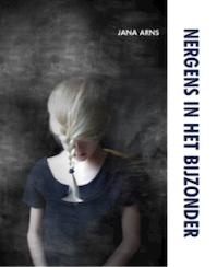 Nergens in het bijzonder - Jana Arns (ISBN 9789492339515)