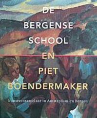 De Bergense school en Piet Boendermaker - Piet Spijk (ISBN 9789040099571)