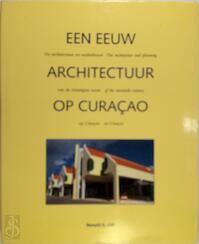 Een eeuw architectuur op Curaçao - Ronald G. Gill (ISBN 9789990402933)