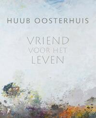 Vriend voor het leven - Huub Oosterhuis (ISBN 9789025903879)