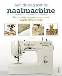 Aan de slag met de naaimachine - Unknown (ISBN 9789044728637)
