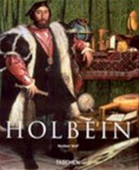 Hans Holbein de Jonge, 1497/1498-1543 - Norbert Wolf, Kathrin Murr, Emiel van der Wal, Elke Doelman, Schönwälder Waller (ISBN 9783822840030)