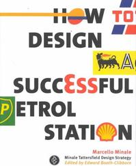 How to Design a Successful Petrol Station - Marcello Minale (ISBN 9781861541352)