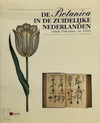 De botanica in de zuidelijke Nederlanden (einde 15de eeuw-ca. 1650). - W. DE Backer, G. De Buysscher G. De, Depauw C. E.a.