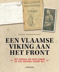 Een Vlaamse viking aan het front. Het verhaal van Joris Lannoo en zijn vrienden tijdens WOI. - Van Landschoot (ISBN 9789020995237)