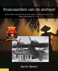 Kruisvaarders van de archipel - Bart Rijnhout, Bart M. Rijnhout (ISBN 9789086160785)