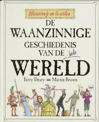 De waanzinnige geschiedenis van de hele wereld - T. Deary (ISBN 9789020605556)