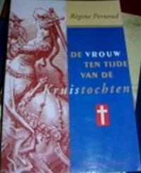 De vrouw ten tijde van de kruistochten - Régine Pernoud, Hélène van Hoogstraten, Enny Oei (ISBN 9789054290360)